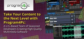 Take Your Content to the Next Level with Program4Pc: A U.S.-Based Team of Seasoned Developers Creating High-Quality Multimedia Software