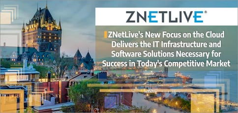 ZNetLive's New Focus on the Cloud Delivers the IT Infrastructure and Software Solutions Necessary for Success in Today's Competitive Market