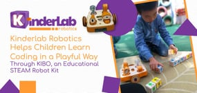 KinderLab Robotics Helps Children Learn Coding in a Playful Way Through KIBO, an Educational STEAM Robot Kit