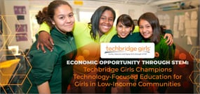 Economic Opportunity Through STEM: Techbridge Girls Champions Technology-Focused Education for Girls in Low-Income Communities