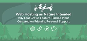 Web Hosting as Nature Intended: Jolly Leaf Grows Feature-Packed Plans Centered on Friendly, Personal Support