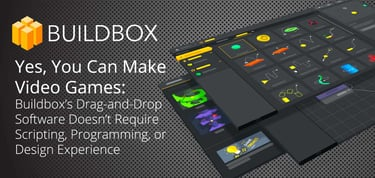 Yes You Can Make Video Games Buildbox S Drag And Drop Software Doesn T Require Scripting Programming Or Design Experience Hostingadvice Com Hostingadvice Com