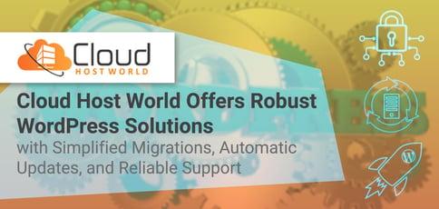Cloud Host World Offers Wordpress Solutions