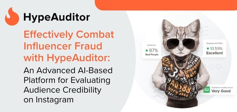 Combat Influencer Fraud With Hypeauditor