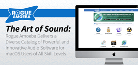 The Art of Sound: Rogue Amoeba Delivers a Diverse Catalog of Powerful and Innovative Audio Software for macOS Users of All Skill Levels