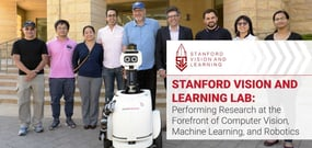 Stanford Vision and Learning Lab: Performing Research at the Forefront of Computer Vision, Machine Learning, and Robotics