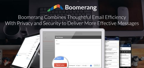 Boomerang Combines Email Efficiency With Privacy And Security