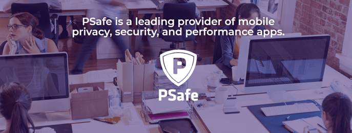 PSafe is a leading providers of mobile privacy, security, and performance apps