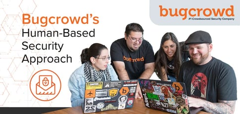 Bugcrowd Delivers A Human Based Security Approach
