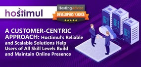 A Customer-Centric Approach: Hostimul's Reliable and Scalable Solutions Help Users of All Skill Levels Build and Maintain Online Presence
