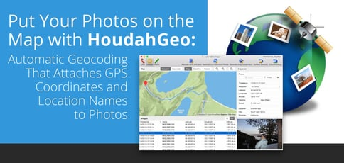 Put Your Photos on the Map with HoudahGeo: Automatic Geocoding That Attaches GPS Coordinates and Location Names to Photos