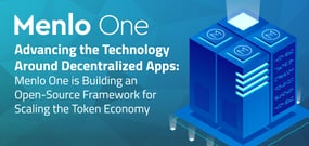 Advancing the Technology Around Decentralized Apps: Menlo One is Building an Open-Source Framework for Scaling the Token Economy