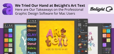 We Tried Our Hand at BeLight's Art Text — Here are Our Takeaways on the Professional Graphic Design Software for Mac Users