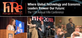 Where Global Technology and Economic Leaders Pioneer Our Future: The 17th Annual FiRe Conference
