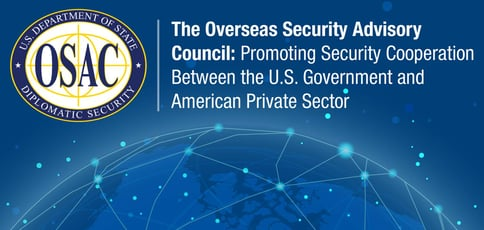 The Overseas Security Advisory Council: Promoting Security Cooperation Between the U.S. Government and American Private Sector