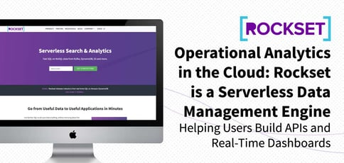 Rockset Delivers Operational Analytics In The Cloud