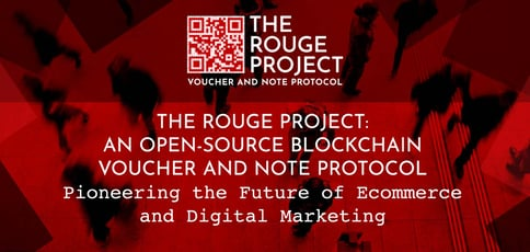 The Rouge Project: An Open-Source Blockchain Voucher and Note Protocol Pioneering the Future of Ecommerce and Digital Marketing
