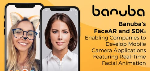 Banuba Enables Companies To Develop Ar Solutions