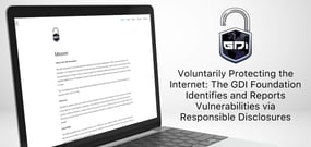 Voluntarily Protecting the Internet: The GDI Foundation Identifies and Reports Vulnerabilities via Responsible Disclosures