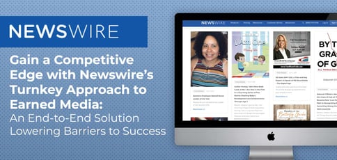 A Turnkey Earned Media Approach By Newswire