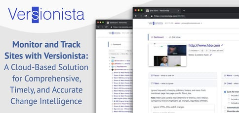 Monitor and Track Sites with Versionista: A Cloud-Based Solution for Comprehensive, Timely, and Accurate Change Intelligence