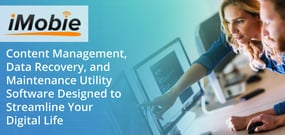 iMobie: Content Management, Data Recovery, and Maintenance Utility Software Designed to Streamline Your Digital Life