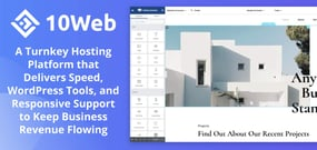 10Web: A Turnkey Hosting Platform that Delivers Speed, WordPress Tools, and Responsive Support to Keep Business Revenue Flowing
