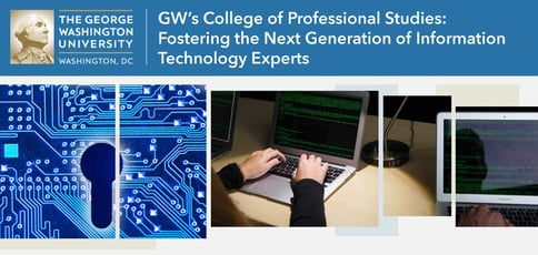 The Gw College Of Professional Studies Cybersecurity Programs