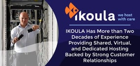 IKOULA Has More than Two Decades of Experience Providing Shared, Virtual, and Dedicated Hosting Backed by Strong Customer Relationships