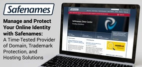 Manage and Protect Your Online Identity with Safenames: A Time-Tested Provider of Domain, Trademark Protection, and Hosting Solutions