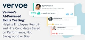 Vervoe's AI-Powered Skills Testing: Helping Employers Recruit and Hire Candidates Based on Performance, Not Background or Bias