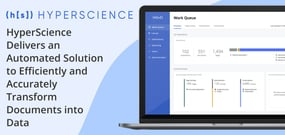 HyperScience Delivers an Automated Solution to Efficiently and Accurately Transform Documents into Data