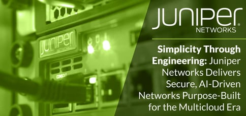 Juniper Delivers Simplicity Through Engineering