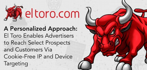 El Toro Delivers A Progressive Approach To Adtech