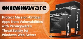 Protect Mission-Critical Apps from Vulnerabilities with Privacyware's ThreatSentry for Windows Web Server
