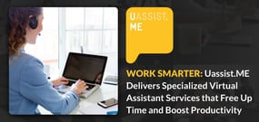 Work Smarter: Uassist.ME Delivers Specialized Virtual Assistant Services that Free Up Time and Boost Productivity