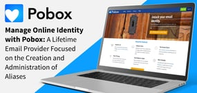 Manage Online Identity with Pobox: A Lifetime Email Provider Focused on the Creation and Administration of Aliases