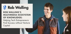Rob Walling's Multimedia Ecosystem of Knowledge: Helping Tech Entrepreneurs Find Success without Venture Capital