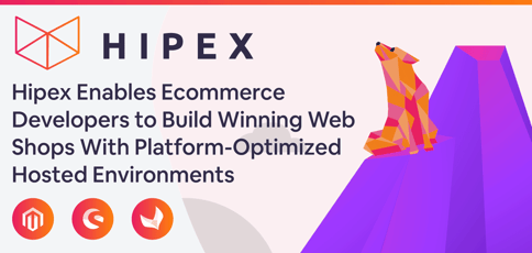 Hipex Offers Optimized Ecommerce Environments For Developers