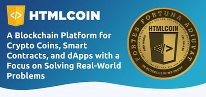 Htmlcoin: A Blockchain Platform for Crypto Coins, Smart Contracts, and dApps with a Focus on Solving Real-World Problems