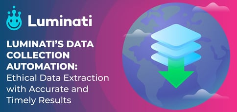 Luminati Now Offers Data Collection Automation