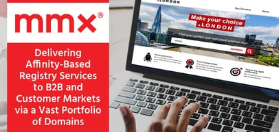 MMX: Delivering Affinity-Based Registry Services to B2B and Customer Markets via a Vast Portfolio of Domains