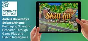 Aarhus University's ScienceAtHome: Reimaging Scientific Research Through Game Play and Hybrid Intelligence
