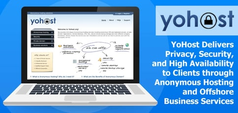YoHost Delivers Privacy, Security, and High Availability to Clients through Anonymous Hosting and Offshore Business Services