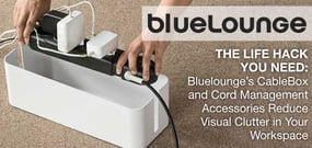 The Life Hack You Need: Bluelounge's CableBox and Cord Management Accessories Reduce Visual Clutter in Your Workspace