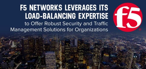 F5 Networks Offers Load Balancing Solutions