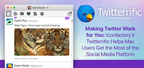 Making Twitter Work for You: Iconfactory's Twitterrific Helps Mac Users Get the Most of the Social Media Platform