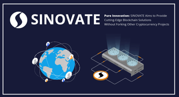 Pure Innovation: SINOVATE Aims to Provide Cutting-Edge Blockchain Solutions Without Forking Other Cryptocurrency Projects