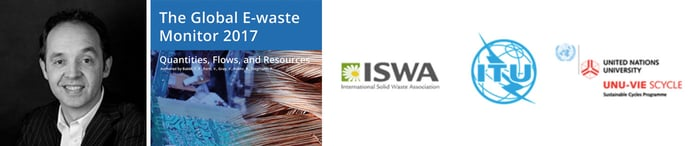 "Ruediger Kuehr headshot, cover of ""Global E-Waste Monitor 2017,"" and logos from the International Telecommunication Union (ITU), the United Nations University (UNU), and the International Solid Waste Association (ISWA)"