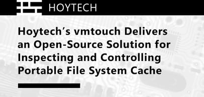 Hoytech's vmtouch Delivers an Open-Source Solution for Inspecting and Controlling Portable File System Cache
